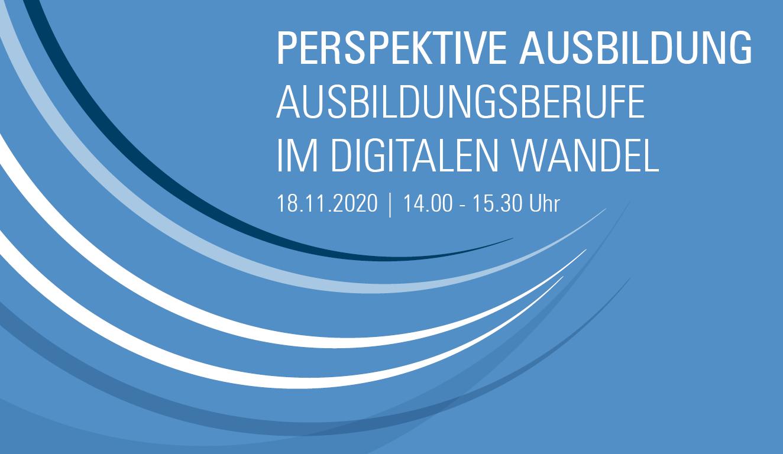 Perspektive Ausbildung: Ausbildungsberufe im digitalen Wandel